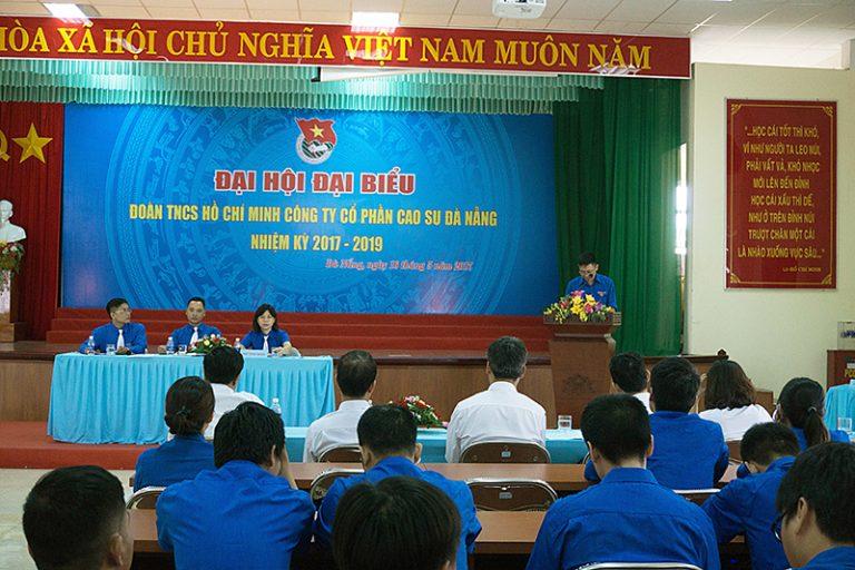 Tổ chức thành công Đại hội Đoàn Thanh niên cộng sản Hồ Chí Minh Công ty Cổ phần cao su Đà Nẵng nhiệm kỳ 2017 – 2019 (19/5/2017)